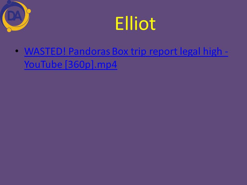 Elliot WASTED! Pandoras Box trip report legal high - YouTube [360p].mp4
